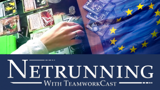 Euregio 2 – #2 – What it is is Beautiful – Netrunner With Teamworkcast