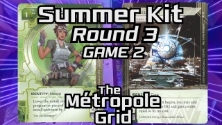 Summer Kit – Round 3, Game 2: Kate vs. Blue Sun – The Métropole Grid