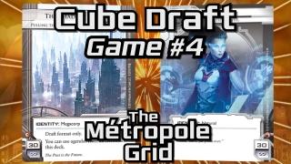 Randolph Cube Draft – Game 4 – The Métropole Grid