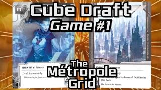 Randolph Cube Draft – Game 1 – The Métropole Grid