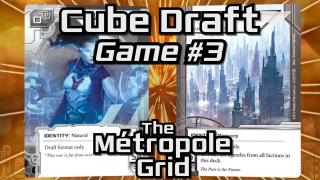 Randolph Cube Draft – Game 3 – The Métropole Grid