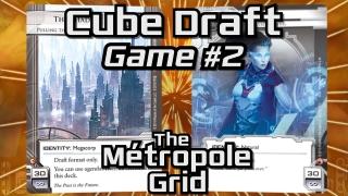 Randolph Cube Draft – Game 2 – The Métropole Grid