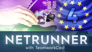 Euregio 4 – #1 – Get Crust – Netrunner with TeamworkCast