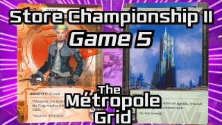 Store Championship II – Game 5: Noise vs. Titan Transnational  – The Métropole Grid