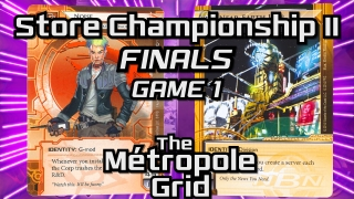 Store Championship II – Finals – Game 1: Noise vs. Near-Earth Hub – The Métropole Grid