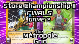 Store Championship II – Finals – Game 2: Near-Earth Hub vs. Kate – The Métropole Grid