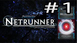 23 Seconds Review – Runner – Netrunner with Willingdone