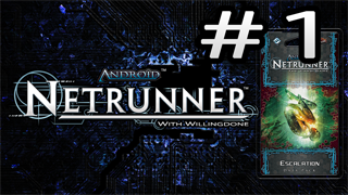 Escalation Review – Runner – Netrunner with Willingdone