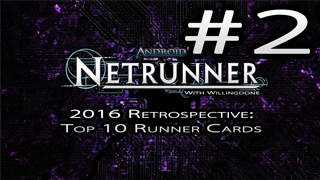 Top 10 Runner Cards of 2016 – Netrunner Year End Retrospective with Willingdone